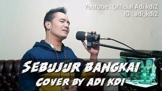 Sebujur bangkai - Rhoma. (Cover) by Adi Kdi
