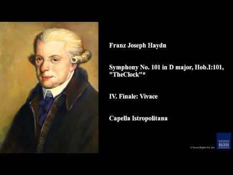 "Franz Joseph Haydn, Symphony No. 101 in D major, Hob.I:101, ""The Clock""*, IV. Finale: Vivace"