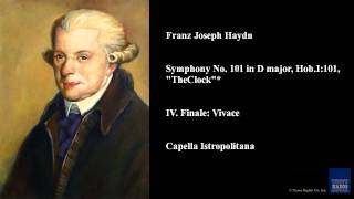 "Franz Joseph Haydn, Symphony No. 101 in D major, Hob.I:101, ""The Clock""*, IV. Finale: Vivace"