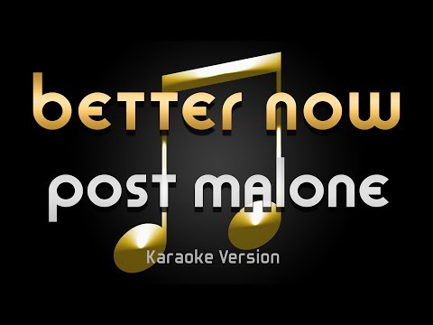 Post Malone - Better Now (Karaoke) ♪