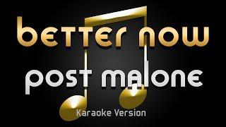 Post Malone - Better Now (Karaoke) ♪