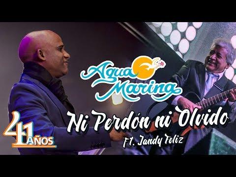 Agua Marina - Ni perdón ni olvido ft. Jandy Feliz