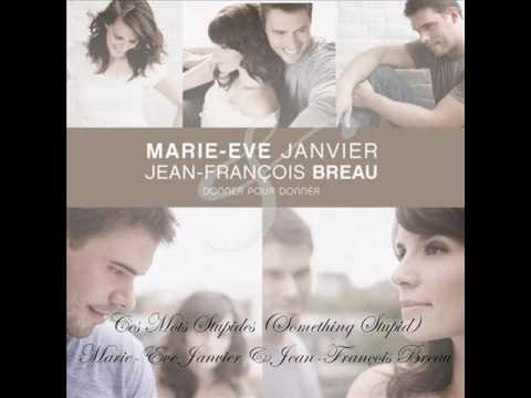 Ces Mots Stupides (Something Stupid) - Marie-Ève Janvier & Jean-François Breau