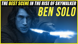 The BEST SCENE in THE RISE OF SKYWALKER | The Return Of Ben Solo