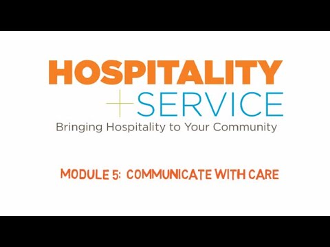 Hospitality + Service: Module 5 -- Communicate With Care