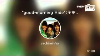 "[everysing] ""good-morning Hide""〈全英語詞〉 高橋幸子 検索動画 12"