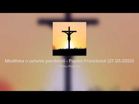 Modlitwa o ustanie pandemii - Papież Franciszek (27.03.2020)