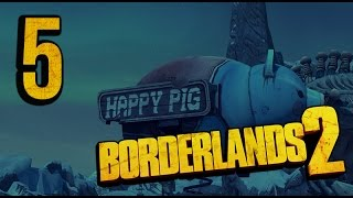 Let's Play Borderlands 2 - Part 5 - The Happy Pig Motel