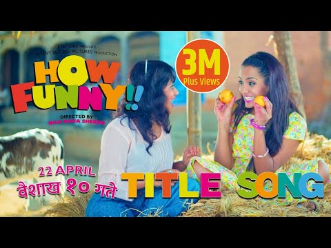 "New Nepali Movie - ""How Funny"" Title Song 
