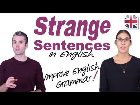 Understand English Grammar and Sentence Structure - Strange Sentences