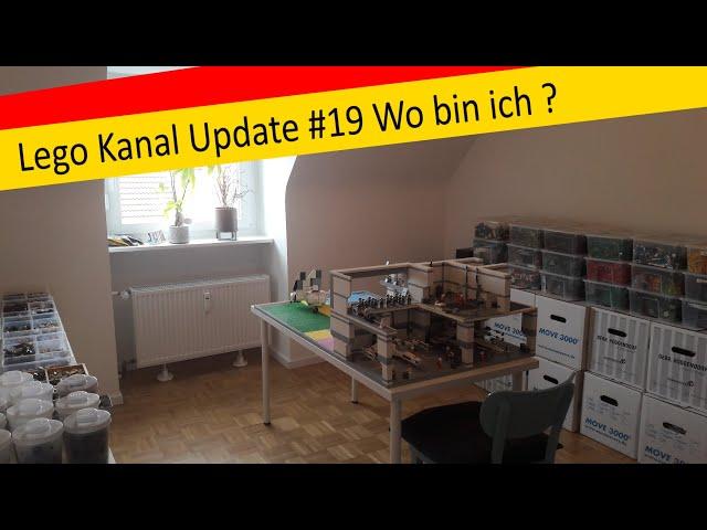 Lego Kanal Update #19 Wo bin ich und wie siehts aus ?