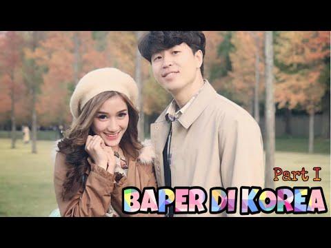 BAPER DI KOREA !! Part I