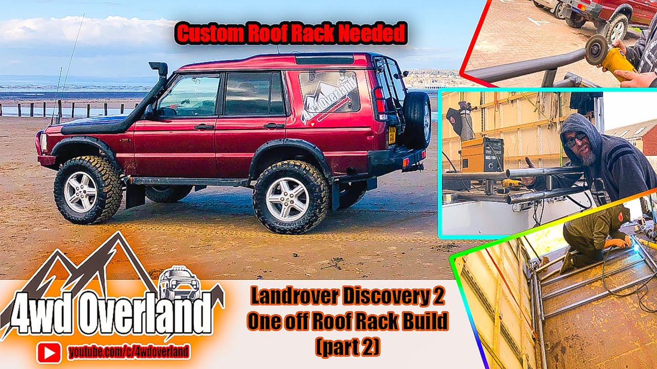 overland roof rack build at home for our landrover discovery 2 part 2