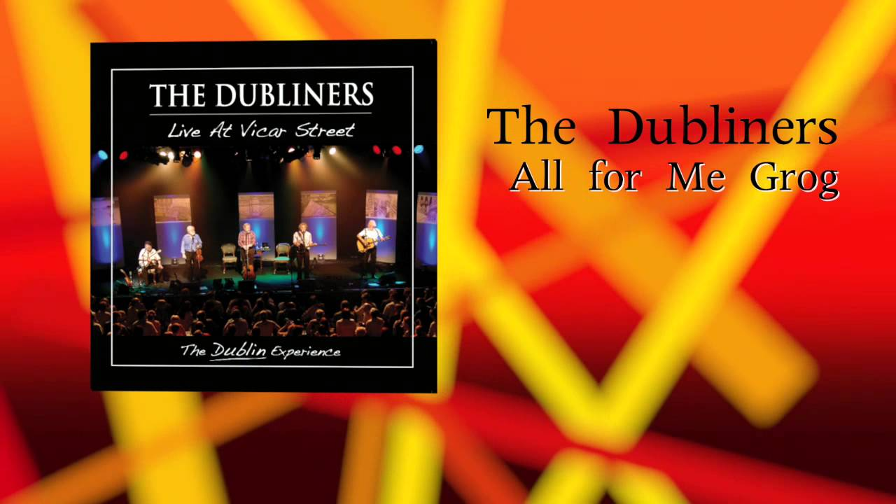 The Dubliners - All for Me Grog (Live) [Audio Stream]