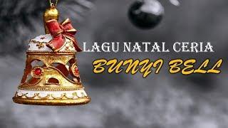 LAGU NATAL CERIA - BUNYI BELL