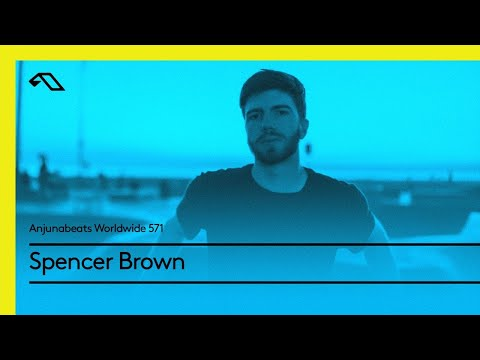 Anjunabeats Worldwide 571 with Spencer Brown (Live from Anjunabeach in Miami)