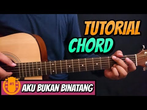 Tutorial Chord Gitar Fourtwnty - Aku Bukan Binatang (Versi Asli)