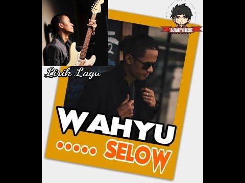 Lirk Lagu Wahyu - Selow