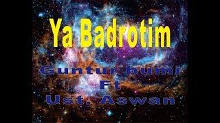 YA BADROTIM  ( Guntur bumi ft Ustad Aswan )