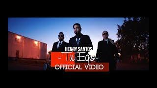 Henry Santos- Tu Ego