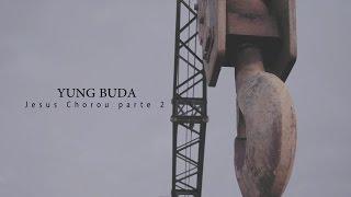 Yung Buda - Jesus Chorou parte 2  (Videoclipe Oficial)