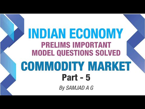 Commodity Market | 2017 Prelims Important Model Questions Solved | Indian Economy | Part - 5