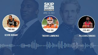 Kevin Durant, Trevor Lawrence, Pelicans/Knicks (4.19.21) | UNDISPUTED Audio Podcast