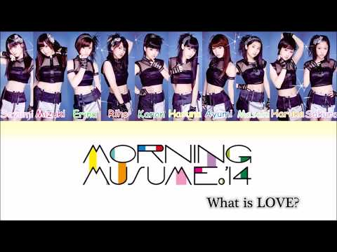 Morning Musume '14 (モーニング娘。'14) - What Is LOVE? (KAN|ROM|ENG COLOR CODED)