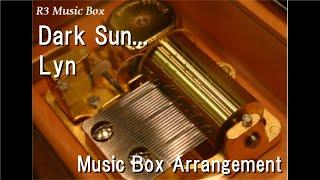 "Dark Sun.../Lyn [Music Box] (Anime ""PERSONA5 the Animation"" OP)"