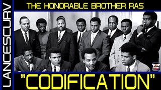 """CODIFICATION"" - THE HONORABLE BROTHER RAS"