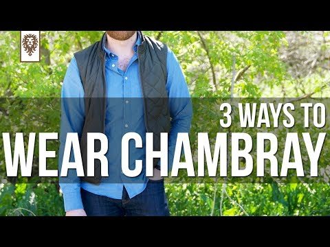 3 Ways to Wear Chambray