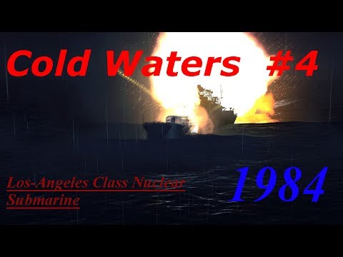 Cold Waters 1984 Campaign Los-Angeles Class #4- Noisy Seas