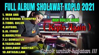 FULL ALBUM SHOLAWAT KOPLO TERBARU 2021 ( KOPLO AGAIN ) AUDIO SUPER JERNIH
