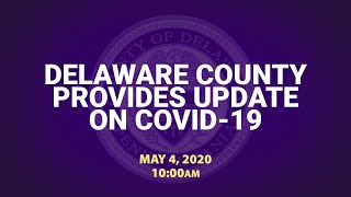 May 4, 2020 Delaware County Provides Update on COVID-19.mp4
