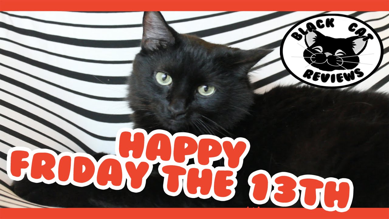 Happy Friday 13th From Black Cat Reviews