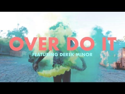 Canon (feat Derek Minor) - Over Do It [Official Video]