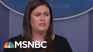 Sarah Huckabee Sanders Refuses To Say The Press Is Not 'Enemy Of The People' | MSNBC