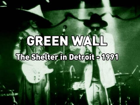 Green Wall : The Shelter, Detroit - Full Show (1991)