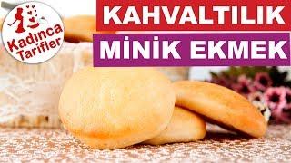 Kahvaltılık Minik Ekmek Tarifi Nasıl Yapılır | Kahvaltılık Tarifler | Kadınca Tarifler
