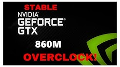 How to Overclock Nvidia GTX 860M (STABLE)