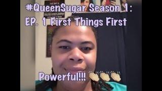 (REVIEW) Queen Sugar   Season 1: Ep. 1   First Things First (RECAP)