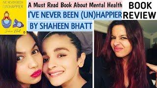 Shaheen Bhatt's Book I've Never Been (Un)Happier    Book Review    Indian Book