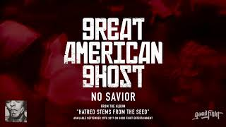 Great American Ghost | No Savior | Hatred Stems From The Seed