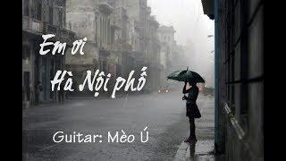 [Guitar Solo] Em ơi Hà Nội phố - st Phú Quang - Mèo Ú Guitar