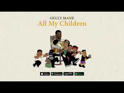Download Gucci Mane - All My Children (Official Audio)