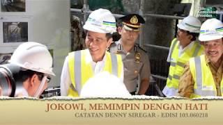 Denny Siregar JOKOWI MEMIMPIN DENGAN HATI
