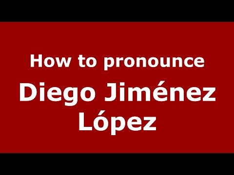 How to pronounce Diego Jiménez López SpainSpanish  PronounceNames.com