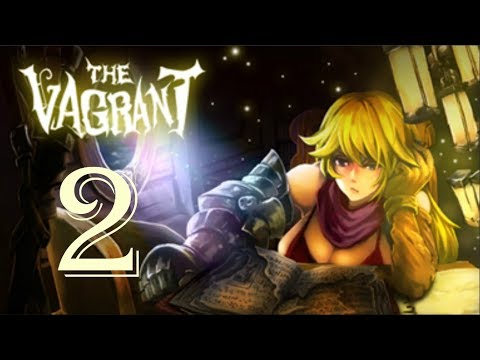 The Vagrant | Set Backs and Progress