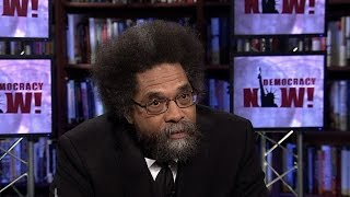 Black Prophetic Fire: Cornel West on the Revolutionary Legacy of Leading African-American Voices