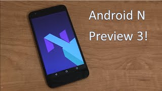 Android N Preview 3 Review!